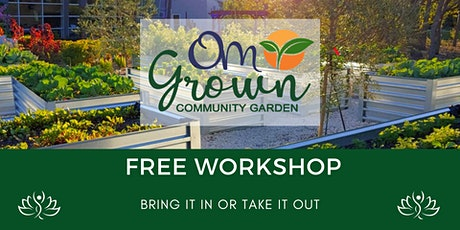 OM Grown Garden: Bring It In or Take It Out tickets