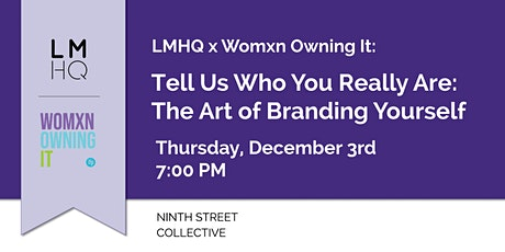Tell Us Who You Really Are: The Art of Branding Yourself tickets
