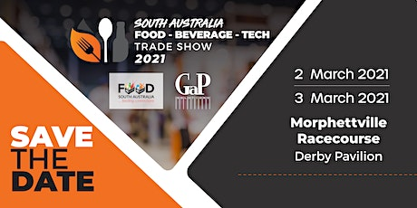 South Australia Food, Beverage and Technology Trade Show 2021 tickets
