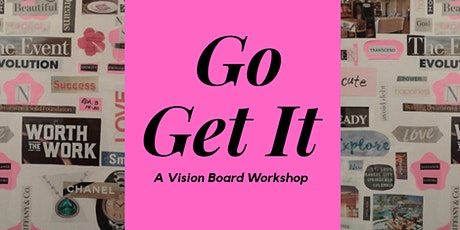 Go Get It a Vision Board Workshop tickets