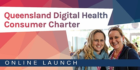 The Queensland Digital Health Consumer Charter Launch tickets