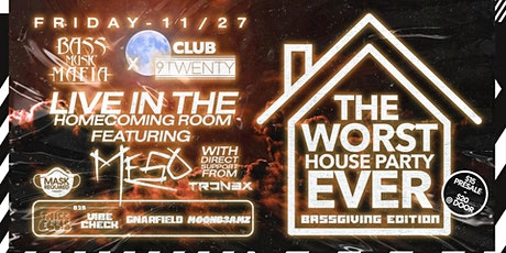 THE WORST HOUSE PARTY EVER (BASSGIVING EDITION) FT. MeSo tickets