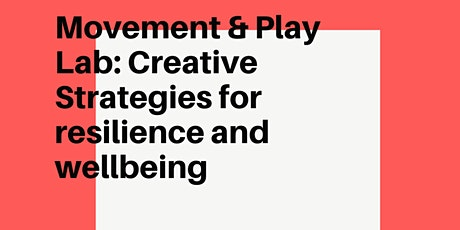 The Movement & Play Lab: Creative Strategies for Resilience and Wellbeing tickets