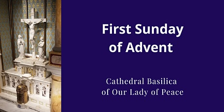 November 29 Sunday Masses at the Cathedral Basilica of Our Lady of Peace tickets