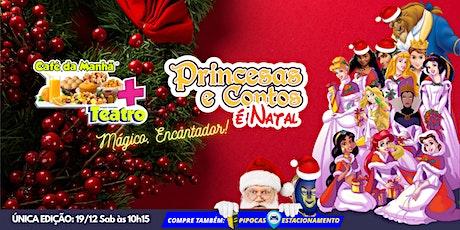 DESCONTO! Café da manhã especial de Natal + Princesas e Contos ingressos