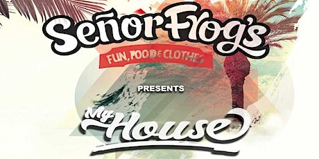 The House Thursday and Latin Sunday Party at Señor Frogs tickets