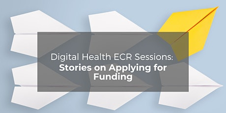 Digital Health ECR Sessions: Stories on Applying for Funding tickets