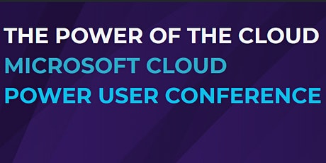 The Power of the Cloud - Microsoft 365 Power User Conference tickets