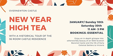 Overnewton Castle High Tea & Historical Tours in January tickets