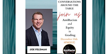 Conversations: AntiRacism and Equity in Grading with Joe Feldman tickets