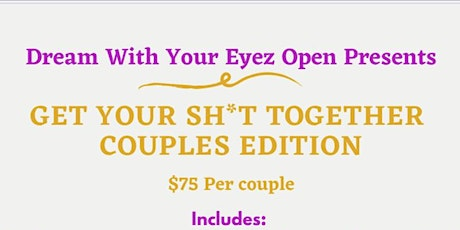 Get Your Sh*t Together: Couples Edition tickets