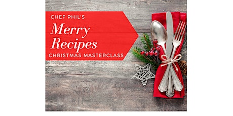 Chef's Phil's Christmas Masterclass tickets