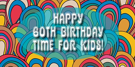 Time for Kids 60th Birthday Party tickets