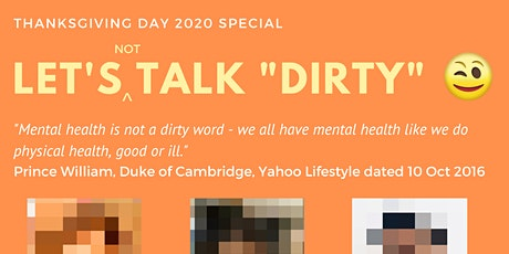"""Thanksgiving Day 2020 Special - Let's (Not) Talk """"Dirty"""" tickets"""