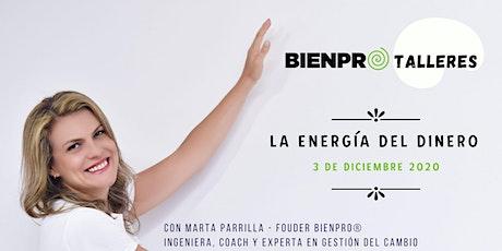 Taller Bienpro®: LA ENERGÍA DEL DINERO. Plazas limitadas entradas