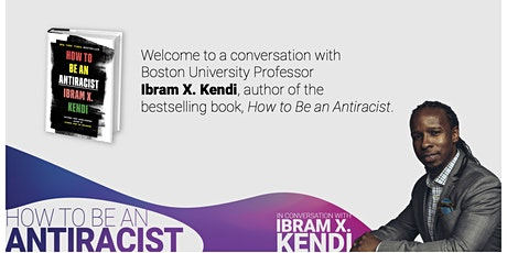 How to Be an Antiracist: Featuring Professor Ibram X. Kendi (Recording) tickets