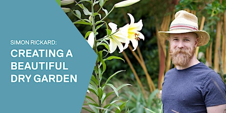 Simon Rickard ~ Creating a beautiful dry garden tickets