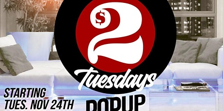 $2 TUESDAYS POP-UP SHOP EDITION • SPECIALS BEFORE 6PM tickets
