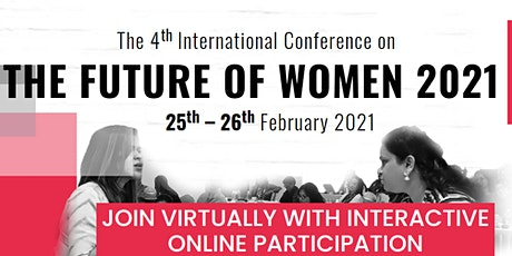 The 4th International Virtual Conference on Future of Women 2021 tickets