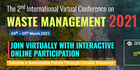 The 2nd International Virtual Conference on Waste Management 2021 tickets