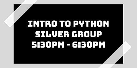 Intro to Python Class: Silver Group tickets