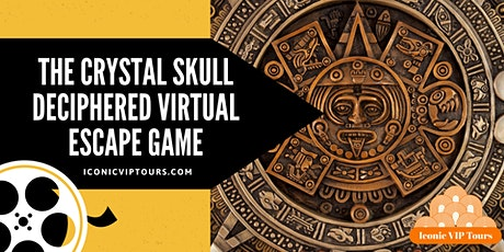 The Crystal Skull Deciphered Virtual  Escape  Game tickets