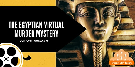 The Egyptian Virtual Murder Mystery tickets