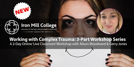 Working with Complex Trauma: 2-Day Workshop Series (3-Parts) tickets