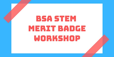 STEM Merit Badge Workshop: January 9th tickets