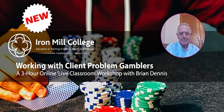 Working with Client Problem Gamblers with Brian Dennis (3-hr Workshop) tickets