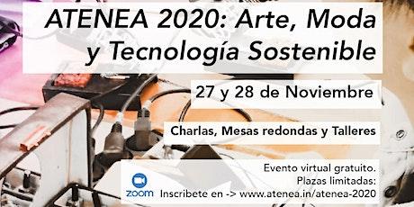 ATENEA 2020:  Arte, Tecnología y Moda Sostenible boletos