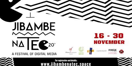 Jibambe na Tec - A Festival of Digital Media (VR Films & Video Games) tickets