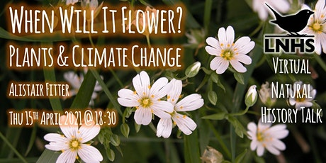 When will it flower? Plants and climate change by Alastair Fitter tickets