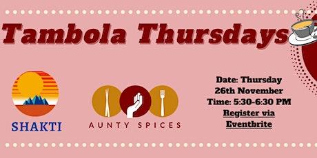 Tambola  Thursdays with Shakti and Aunty Spices tickets