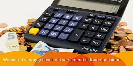 I vantaggi fiscali dei versamenti al fondo pensione biglietti