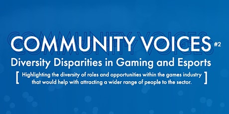 Community Voices: Diversity Disparities in Gaming and Esports tickets