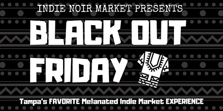 BLACK OUT FRIDAY- INDIE NOIR MARKETPLACE tickets