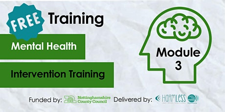 FREE Module 3 Mental Health Intervention ONLINE training (Notts 3rd Sector)