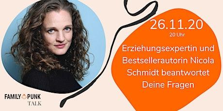 FamilyPunk Talk: Autorin Nicola Schmidt beantwortet Deine Erziehungsfragen Tickets