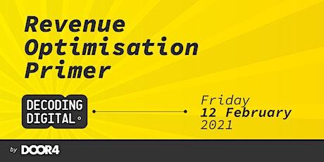 Decoding Digital - Revenue Optimisation Primer tickets