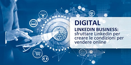 LINKEDIN BUSINESS: sfruttare Linkedin per vendere online. biglietti