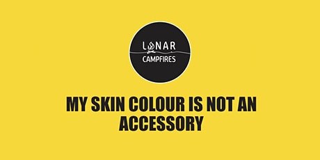 My Skin Colour Is Not An Accessory tickets