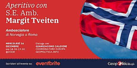 Aperitivo con S.E. Amb.  Margit Tveiten, Ambasciatore di Norvegia a Roma tickets