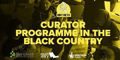 Don't Settle Curator Programme in the Black Country taster session tickets