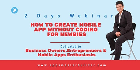 2 Days Create Mobile Apps Without Coding Webinar tickets