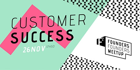 Customer Success Meetup | Founders Founders #6 tickets