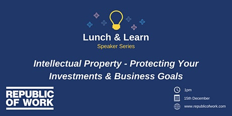 Intellectual Property - Protecting Your Investments & Business Goals tickets