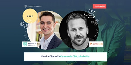 Fireside Chat with Centercode CEO, Luke Freiler tickets