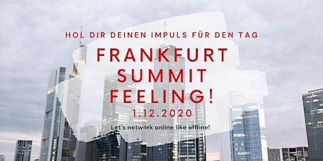 FRANKFURT SUMMIT FEELING Tickets
