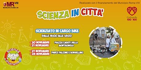 Scienza in città (Scienziati in Cargo Bike) Parco Falcone e Borsellino biglietti